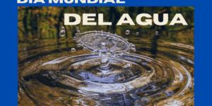 22 de marzo - Día Mundial del Agua