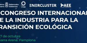 II CONGRESO INTERNACIONAL DE LA INDUSTRIA PARA LA TRANSICIÓN ECOLÓGICA