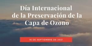 Día Internacional de la Preservación de la Capa de Ozono - 16 de septiembre