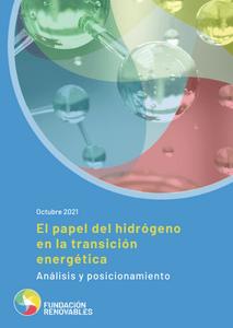 INFORME DE LA FUNDACIÓN RENOVABLES SOBRE EL PAPEL DEL HIDRÓGENO EN LA TRANSICIÓN ENERGÉTICA