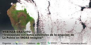 Webinar Gratuito - Trabajando con datos satelitales de la erupción de La Palma en ERDAS Imagine